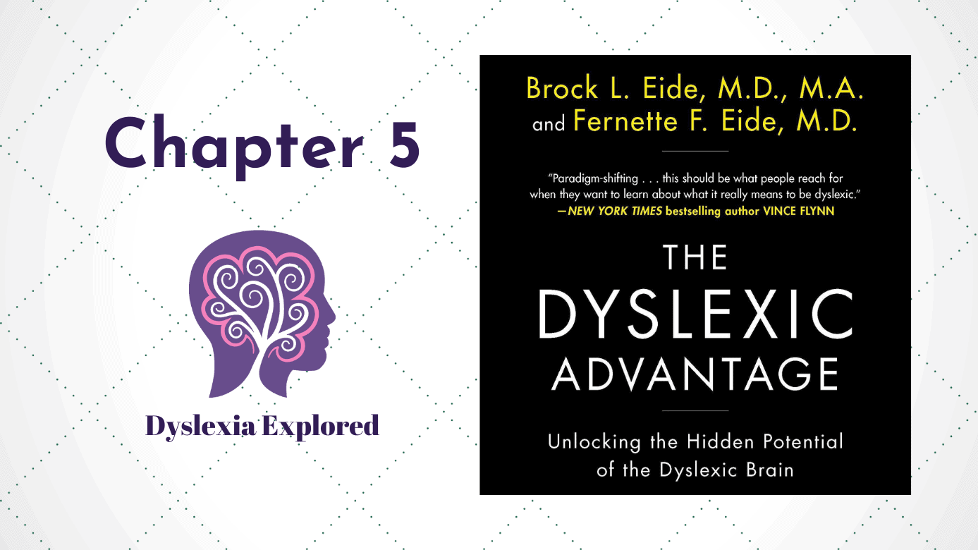 the dyslexic advantage chapter 5 review